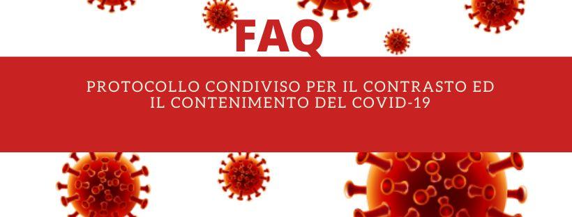 FAQ - 'PROTOCOLLO CONDIVISO PER IL CONTRASTO ED IL CONTENIMENTO DEL COVID 19'