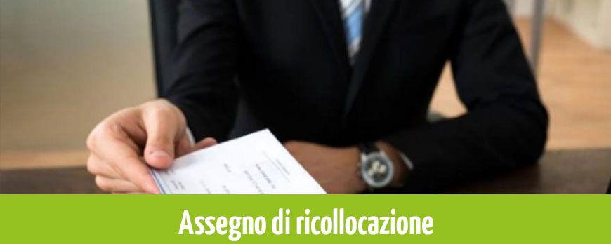 L'ASSEGNO DI RICOLLOCAZIONE ENTRA A REGIME